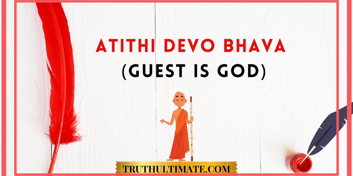Atithi Devo Bhava| Guest is God
