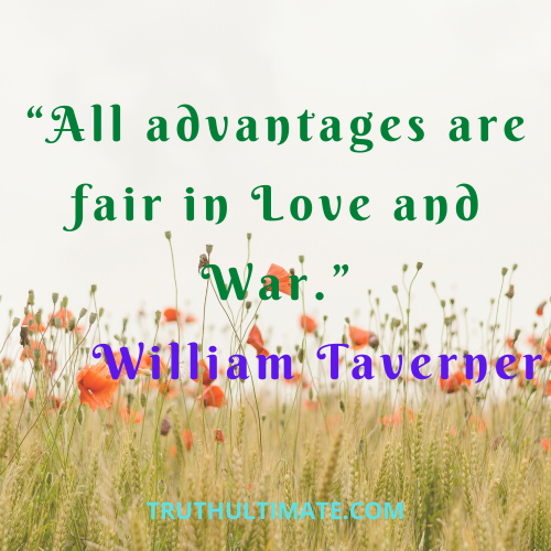 Who said everything is fair in love and war?