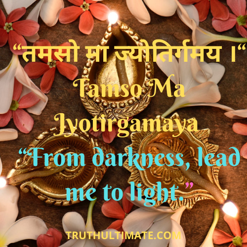 Tamso Ma Jyotirgamaya
