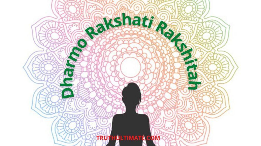 Dharmo Rakshati Rakshitah Essay