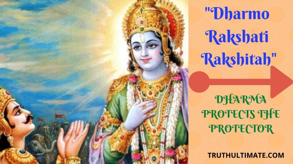 Dharmo Rakshati Rakshitah