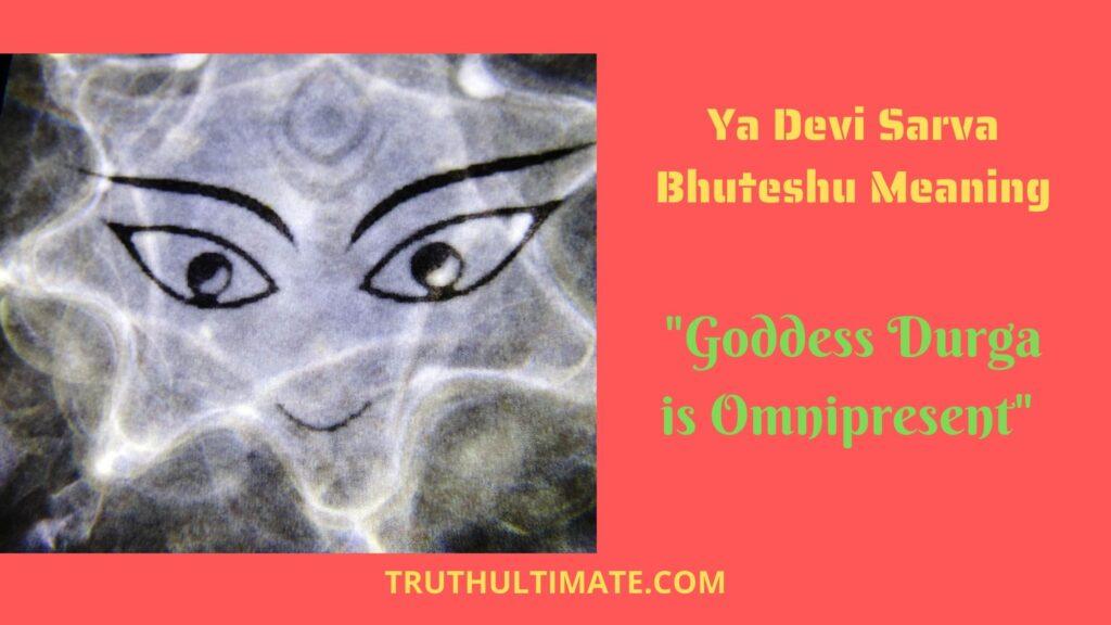 Ya Devi Sarva Bhuteshu Meaning