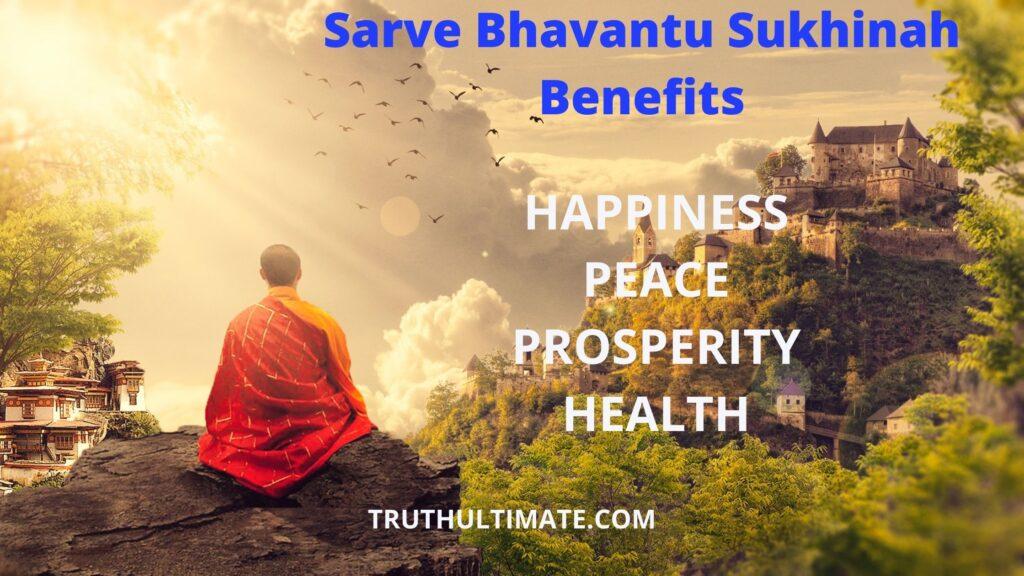 Sarve Bhavantu Sukhinah Benefits